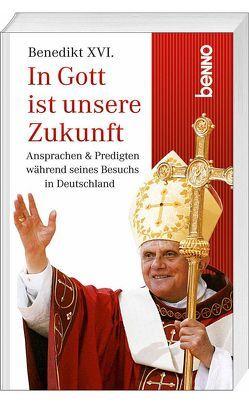 In Gott ist unsere Zukunft! von Benedikt XVI.