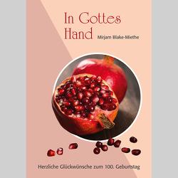 In Gottes Hand von Blake-Miethe,  Mirjam