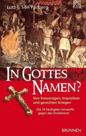 In Gottes Namen? von Padberg,  Lutz E. von
