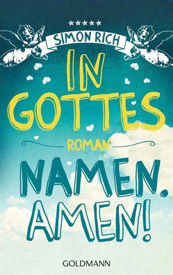 In Gottes Namen. Amen! von Lösch,  Conny, Rich,  Simon
