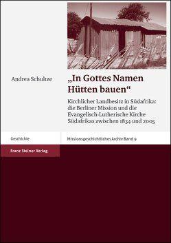 """""""In Gottes Namen Hütten bauen"""" von Schultze,  Andrea"""
