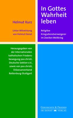 In Gottes Wahrheit leben von Donat,  Helmut, Gieringer,  Reinhold, Kurz,  Helmut, Rösch-Metzler,  Wiltrud