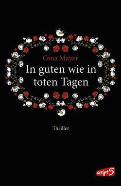 In guten wie in toten Tagen von Mayer,  Gina