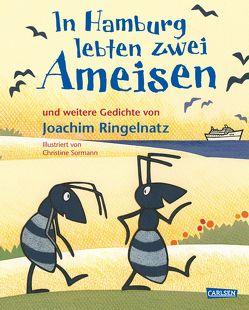 In Hamburg lebten zwei Ameisen von Ringelnatz,  Joachim, Sormann,  Christine