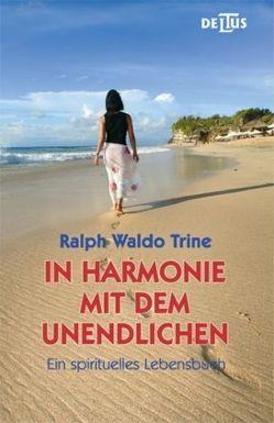 In Harmonie mit dem Unendlichen von Trine,  Ralph W