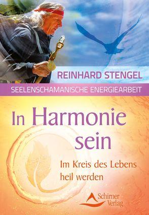 In Harmonie sein von Stengel,  Reinhard