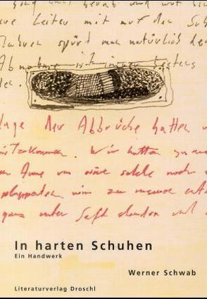 In harten Schuhen. Ein Handwerk von Orthofer,  Ingeborg, Schwab,  Werner, Streeruwitz,  Marlene