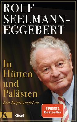 In Hütten und Palästen von Seelmann-Eggebert,  Rolf