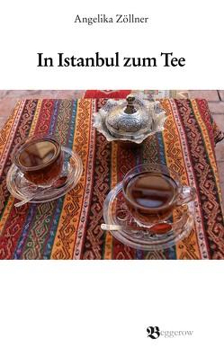 In Istanbul zum Tee von Zöllner,  Angelika
