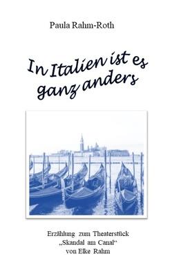 In Italien ist es ganz anders von Rahm-Roth,  Paula