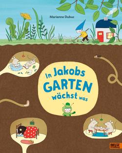 In Jakobs Garten wächst was von Dubuc,  Marianne, Süßbrich,  Julia