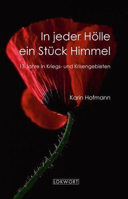 In jeder Hölle ein Stück Himmel von Hofmann,  Karin