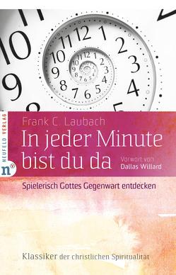 In jeder Minute bist du da von Laubach,  Frank C., Schellenberger,  Bernardin