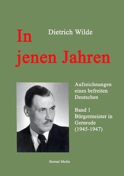 In jenen Jahren von Herrmann,  Ulrich, Sternal,  Bernd, Wilde,  Dietrich, Wilde,  Götz