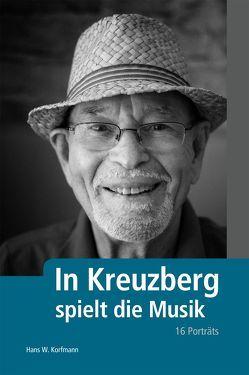 In Kreuzberg spielt die Musik von Korfmann,  Hans W.