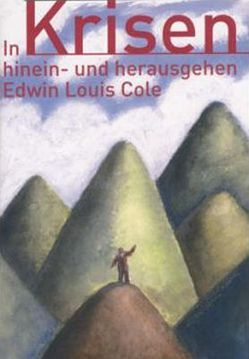 In Krisen hinein- und herausgehen von Cole,  Edwin L