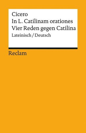In L. Catilinam orationes / Vier Reden gegen Catilina von Cicero, von Albrecht,  Michael