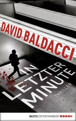In letzter Minute von Baldacci,  David, Hellmann,  Diana Beate