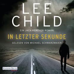 In letzter Sekunde von Bergner,  Wulf, Child,  Lee, Schwarzmaier,  Michael