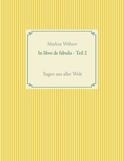 In libro de fabulis – Teil 2 von Wöhrer,  Markus