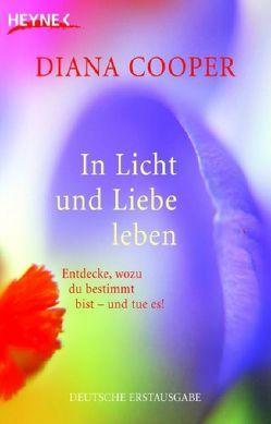 In Licht und Liebe leben von Cooper,  Diana, Miethe,  Manfred