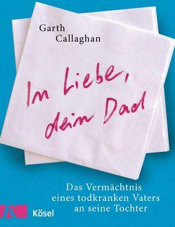 In Liebe, dein Dad von Callaghan,  Garth, Ueberle-Pfaff,  Maja
