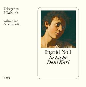 In Liebe dein Karl von Noll,  Ingrid, Schudt,  Anna