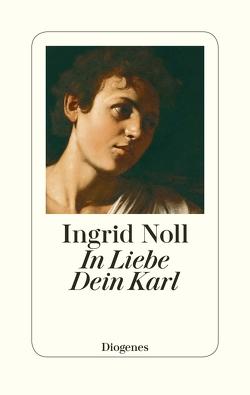In Liebe Dein Karl von Noll,  Ingrid