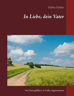 In Liebe, dein Vater von Schultz,  Editha