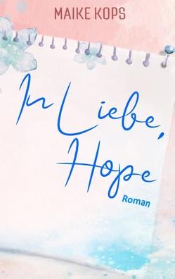In Liebe, Hope von Kops,  Maike