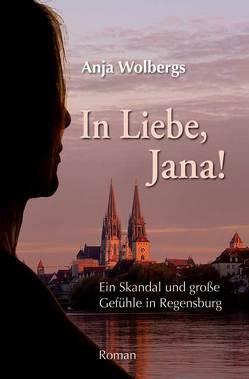 In Liebe, Jana von Wolbergs,  Anja