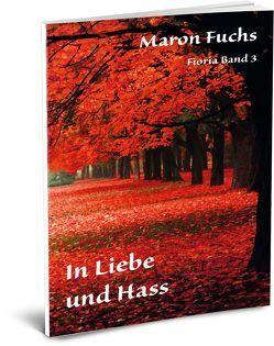 In Liebe und Hass – Fioria Band 3 von Fuchs,  Maron