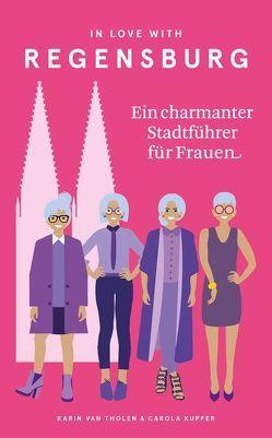 In Love with Regensburg von Kupfer,  Carola, van Tholen,  Karin