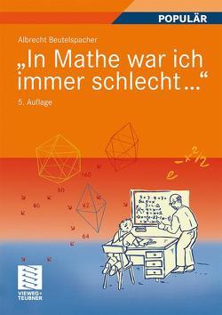 """""""In Mathe war ich immer schlecht…"""" von Beutelspacher,  Albrecht"""