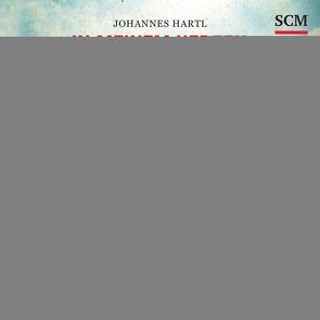 In meinem Herzen Feuer von Hartl,  Johannes