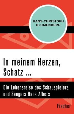 In meinem Herzen, Schatz … von Blumenberg,  Hans-Christoph