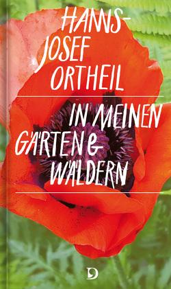 In meinen Gärten und Wäldern von Ortheil,  Hanns-Josef
