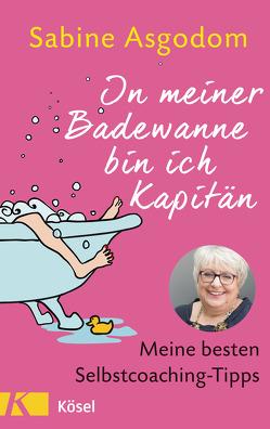 In meiner Badewanne bin ich Kapitän von Asgodom,  Sabine