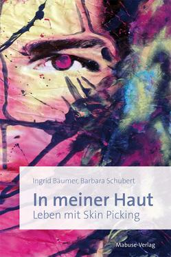 In meiner Haut von Bäumer,  Ingrid, Schubert,  Barbara