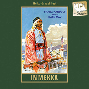 In Mekka von Grauel,  Heiko, Kandolf,  Franz