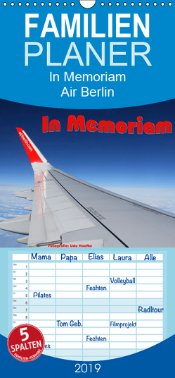 In Memoriam Air Berlin – Familienplaner hoch (Wandkalender 2019 , 21 cm x 45 cm, hoch) von Haafke,  Udo