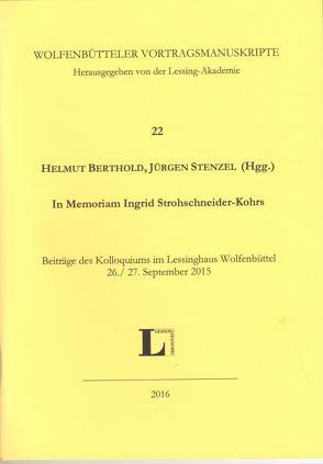 In memoriam Ingrid Strohschneider-Kohrs von Berthold, Helmut, Lessing-Akademie, Stenzel, Jürgen