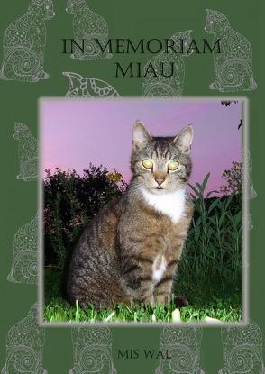 In Memoriam Miau von WAL,  MIS