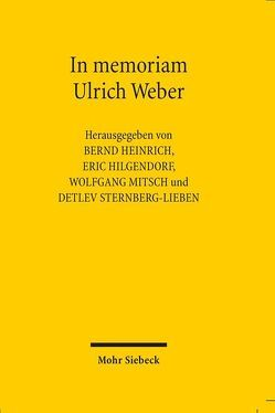 In memoriam Ulrich Weber von Heinrich,  Bernd, Hilgendorf,  Eric, Mitsch,  Wolfgang, Sternberg-Lieben,  Detlev