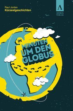 In Minuten um den Globus von Jordan,  Raul
