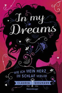 In My Dreams. Wie ich mein Herz im Schlaf verlor von Siegmann,  Claudia