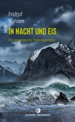 In Nacht und Eis von Nansen,  Fridtjof