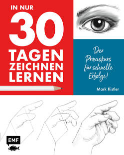 In nur 30 Tagen zeichnen lernen von Kistler,  Mark