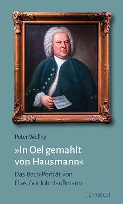 In Oel gemahlt von Hausmann von Wollny,  Peter