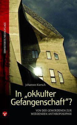 """In """"okkulter Gefangenschaft""""? von Kiersch,  Johannes"""